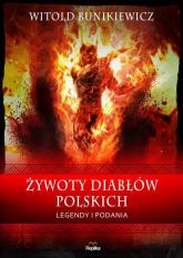 Żywoty diabłów polskich Legendy i podania - Witold Bunikiewicz | mała okładka