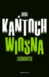 Wiosna zaginionych - Anna Kańtoch | mała okładka