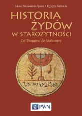 Historia Żydów w starożytności Od Thotmesa do Mahometa - Niesiołowski-Spano Łukasz, Stebnicka Krystyna | mała okładka