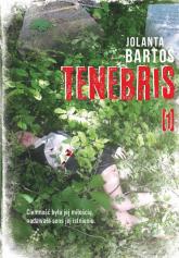 Tenebris 1 - Jolanta Bartoś | mała okładka