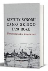 Statuty Synodu Zamojskiego 1720 roku Nowe tłumaczenie z komentarzami -    mała okładka