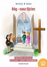 Bóg - nasz Ojciec 1 Ćwiczenia do religii dla klasy 1 szkoły podstawowej Szkoła podstawowa -  | mała okładka