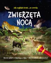 Jak wygląda świat... po zmroku Zwierzęta nocą Nocne safari z latarką w ręku - dla śmiałych odkrywców! - Lisa Regan | mała okładka