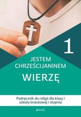 Jestem chrześcijaninem Wierzę 1 Podręcznik do religii dla klas 1 szkoły branżowej I stopnia - Nosek Bogusław, Rokosz Kamilla | mała okładka