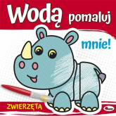 Wodą pomaluj mnie Zwierzęta - Piotr Kozera | mała okładka