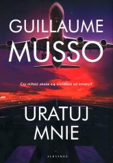 Uratuj mnie - Guillaume Musso | mała okładka