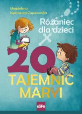 20 Tajemnic Maryi Różaniec dla dzieci - Magdalena Kędzierska-Zaporowska | mała okładka