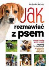 Jak rozmawiać z psem - Agnieszka Samolej | mała okładka