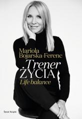 Trener życia - Mariola Bojarska-Ferenc | mała okładka