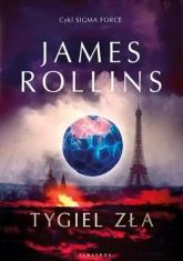 Tygiel zła Cykl Sigma Force Tom 14 - James Rollins | mała okładka