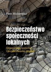 Bezpieczeństwo społeczności lokalnych - Piotr Mickiewicz | mała okładka