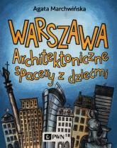 Warszawa Architektoniczne spacery z dziećmi - Agata Marchwińska | mała okładka