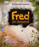 Fred, psi eko patrol - Barbara Kosmowska | mała okładka