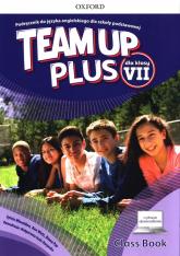 Team Up Plus 7 Podręcznik z cyfrowym odzwierciedleniem Szkoła podstawowa - Wheeldon Sylvia, Wetz Ben, Pye Diana | mała okładka
