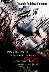 Pomieszane stopy pomieszane języki - Yolanda Podejma-Eloyanne | mała okładka