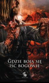 Na Zachód od Zachodu Tom 3 Gdzie boją się iść bogowie - Angus Watson | mała okładka