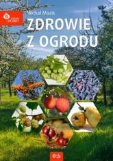 Zdrowie z ogrodu - Michał Mazik | mała okładka
