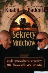 Sekrety mnichów czyli sprawdzone przepisy na szczęśliwe życie - Knabit Leon, Badeni Joachim | mała okładka