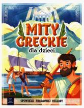 Mity greckie dla dzieci Opowieści pradawnej Hellady - Bogusław Michalec | mała okładka