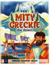 Mity greckie dla dzieci Opowieści pradawnej Hellady - Bogusław Michalec   mała okładka