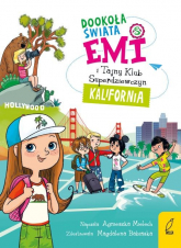 Emi i Tajny Klub Superdziewczyn Dookoła świata Kalifornia - Agnieszka Mielech | mała okładka