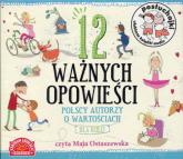 Posłuchajki 12 ważnych opowieści Polscy autorzy o wartościach dla dzieci - zbiorowe Opracowanie | mała okładka