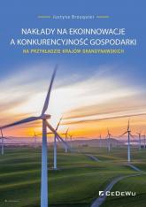 Nakłady na ekoinnowacje a konkurencyjność gospodarki na przykładzie krajów skandynawskich - Justyna Brouquier | mała okładka