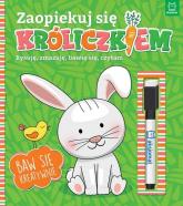 Zaopiekuj się króliczkiem. Rysuję, zmazuję, bawię się, czytam. Interaktywna książeczka dla dzieci -    mała okładka