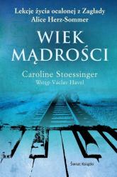 Wiek mądrości - Caroline Stoessinger   mała okładka