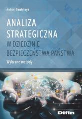 Analiza strategiczna w dziedzinie bezpieczeństwa Wybrane metody - Andrzej Dawidczyk   mała okładka