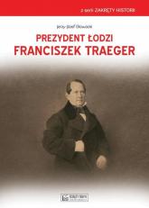 Prezydent Łodzi Franciszek Traeger - Jerzy Głowacki | mała okładka