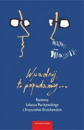 Wpadnij, to pogadamy... - Maciejewski Łukasz, Orzechowski Krzysztof | mała okładka