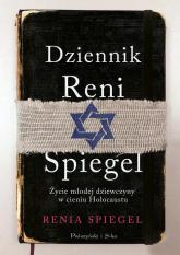 Dziennik Reni Spiegel Życie młodej dziewczyny w cieniu Holokaustu - Renia Spiegel | mała okładka