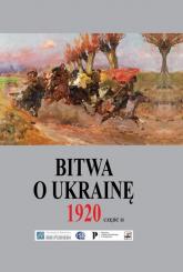 Bitwa o Ukrainę 1 I-24 VII 1920 Dokumenty operacyjne. Cz.ęść 2 (12 V-14 VI 1920) -  | mała okładka