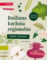 Roślinna kuchnia regionalna - Paweł Ochman | mała okładka