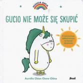 Uczucia Gucia Gucio nie może się skupić - Chien Aurelie, Chine Chow | mała okładka