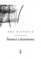 Śmieci z kosmosu - Ana Ristović | mała okładka