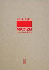Maoizm Historia globalna - Julia Lovell | mała okładka