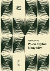 Po co czytać klasyków - Italo Calvino | mała okładka