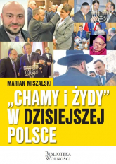 Chamy i Żydy w dzisiejszej Polsce - Marian Miszalski | mała okładka