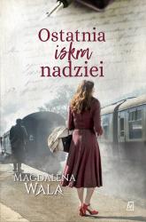 Ostatnia iskra nadziei Wielkie Litery - Magdalena Wala | mała okładka