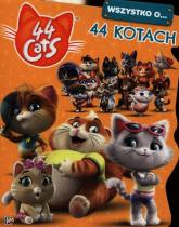 44 cats Wszystko o 44 kotach - zbiorowe opracowanie | mała okładka