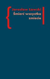 Śmierć wszystko zmiecie Studia o czarnym romantyzmie, t. 2 - Jarosław Ławski | mała okładka