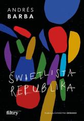 Świetlista republika - Barba Andrés | mała okładka