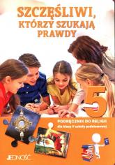 Szczęśliwi, którzy szukają prawdy 5 Podręcznik do nauki religii Szkoła podstawowa - Mielnicki Krzysztof, Kondrak Elżbieta | mała okładka
