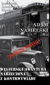 Węgierska awantura Narzeczona z kontrwywiadu - Adam Nasielski   mała okładka