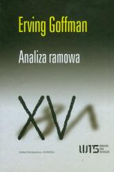 Analiza ramowa - Erving Goffman | mała okładka