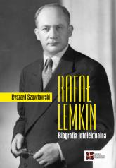 Rafał Lemkin Biografia intelektualna - Ryszard Szawłowski | mała okładka
