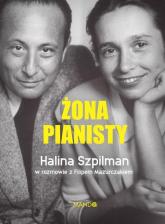 Żona Pianisty Władysław Szpilman - Szpilman Halina, Mazurczak Filip | mała okładka