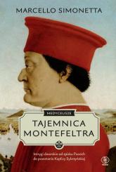 Medyceusze Tajemnica Montefeltra - Marcello Simonetta | mała okładka